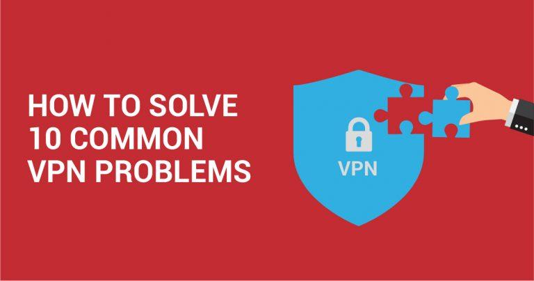 VPNで頻繁に見られる10のエラーとその解決方法