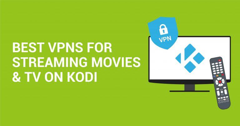 安全なストリーミングに最適なKodi VPNベスト5(2020年更新版)