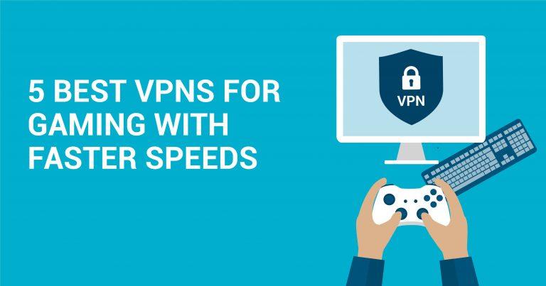 高速でゲームを楽しむのに最適なVPN【5選】