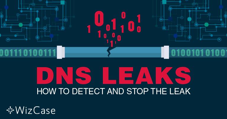 DNS漏洩:漏洩を探知して解決する方法【2019年版】