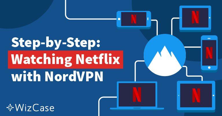 2020年にテスト済み:NordVPNは米国、英国、その他の国のNetflixで機能します