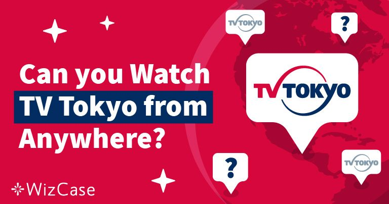世界中どこからでもテレビ東京を観る方法