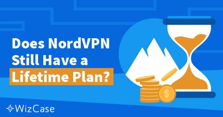 NordVPNの永久プランが廃止された理由とそれでいい理由 Wizcase
