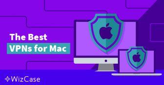 Macに最適な4つのVPNと避けたい2つのサービス【2019年5月最新情報】 Wizcase