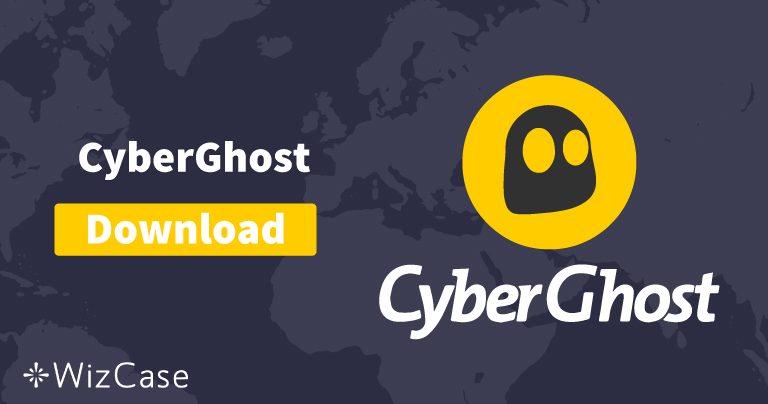 CyberGhostの最新版をデスクトップとモバイルにダウンロードする方法