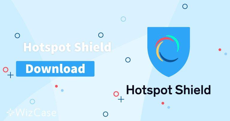 Hotspot Shieldの最新版をデスクトップとモバイルにダウンロードしましょう