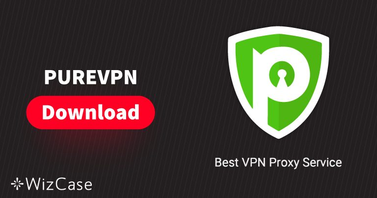 PureVPNの最新版をパソコンとモバイルにダウンロードする方法
