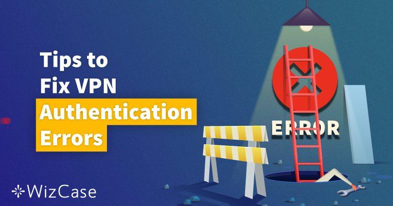11の解決法:VPN認証の失敗エラーメッセージの修正方法