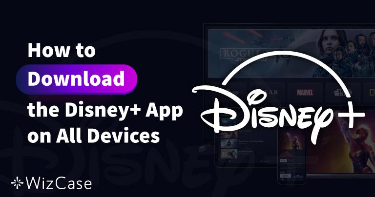 あらゆるデバイスにDisney Plus(ディズニープラス)アプリをダウンロードする方法