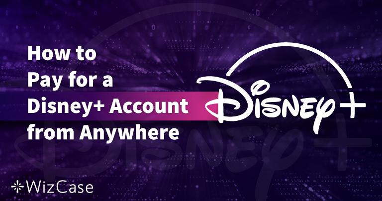 Disney Plusアカウントの支払いをどこからでも行う方法2020年版
