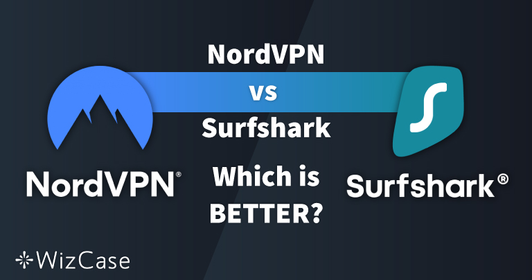 NordVPN対Surfshark:13のテストで比較、2020年の勝者は1名