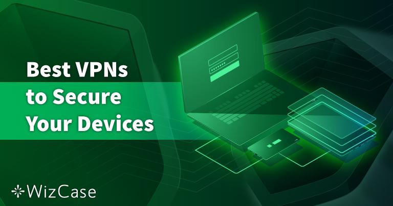 PC、Mac、携帯電話用の最も安全なVPNベスト8 — 2021年にテストを実施