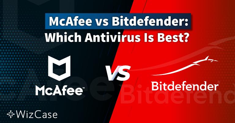 McAfee vs Bitdefender 2021年版。あなたに最適なアンチウイルスは?