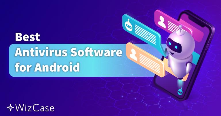 2021年携帯/タブレット用最高のAndroidウイルス対策ソフト5選